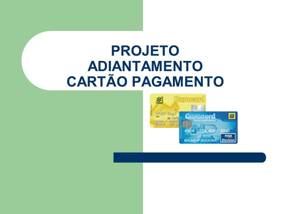 PROJETO ADIANTAMENTO CARTÃO PAGAMENTO
