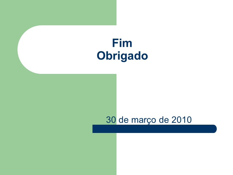 Fim Obrigado 30 de março de 2010
