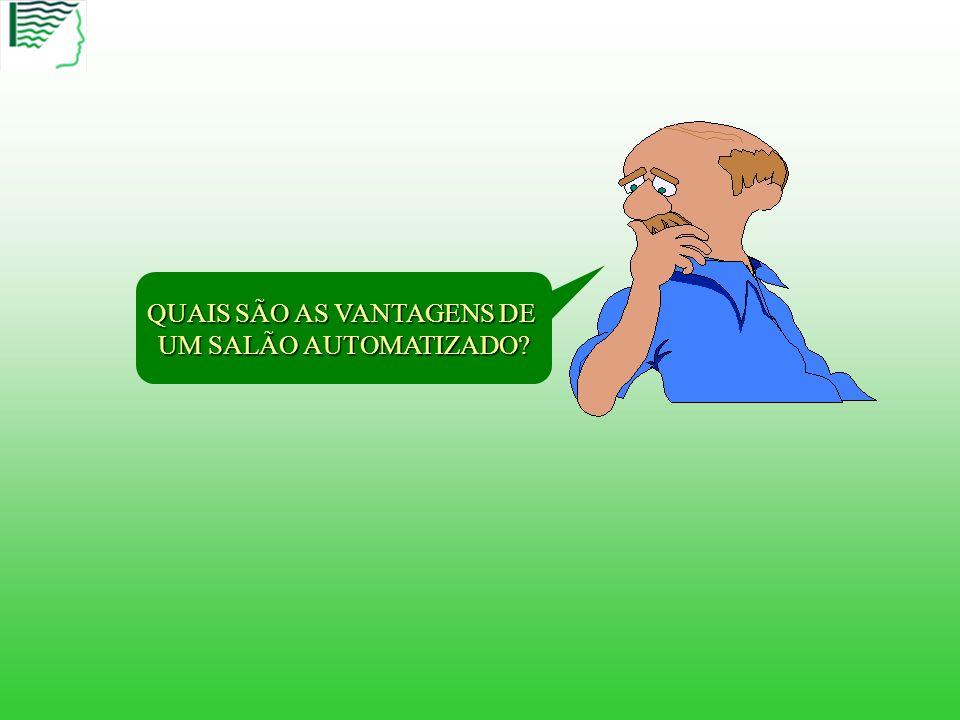 MAS NÓS TEMOS A SOLUÇÃO PARA VOCÊ. O SALÃO AUTOMATIZADO!!!