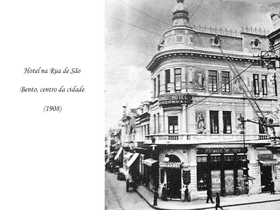 Hotel na Rua de São Bento, centro da cidade (1908)