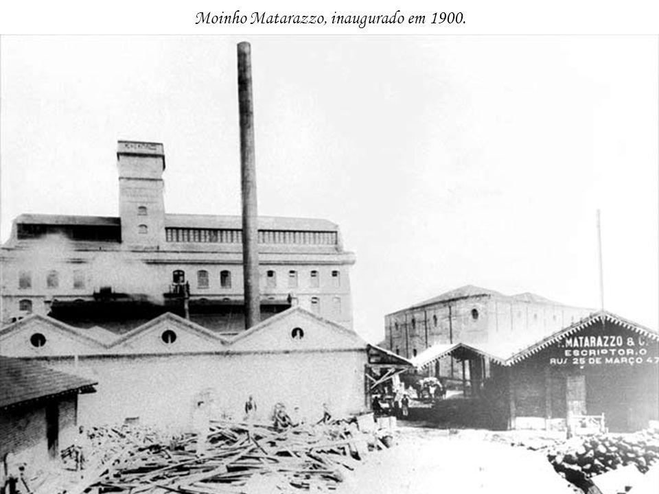 Moinho Matarazzo, inaugurado em 1900.