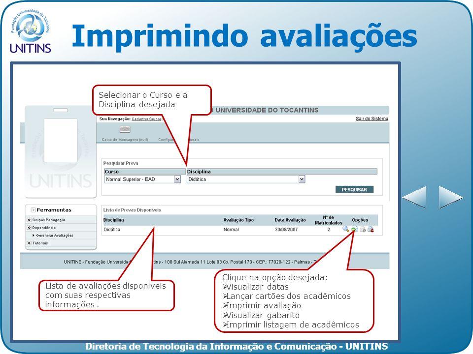 Diretoria de Tecnologia da Informação e Comunicação - UNITINS Lista de avaliações disponíveis com suas respectivas informações.