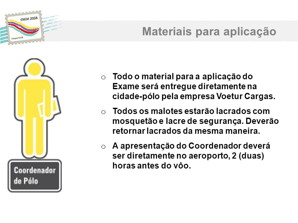 Materiais para aplicação o Todo o material para a aplicação do Exame será entregue diretamente na cidade-pólo pela empresa Voetur Cargas. o Todos os m