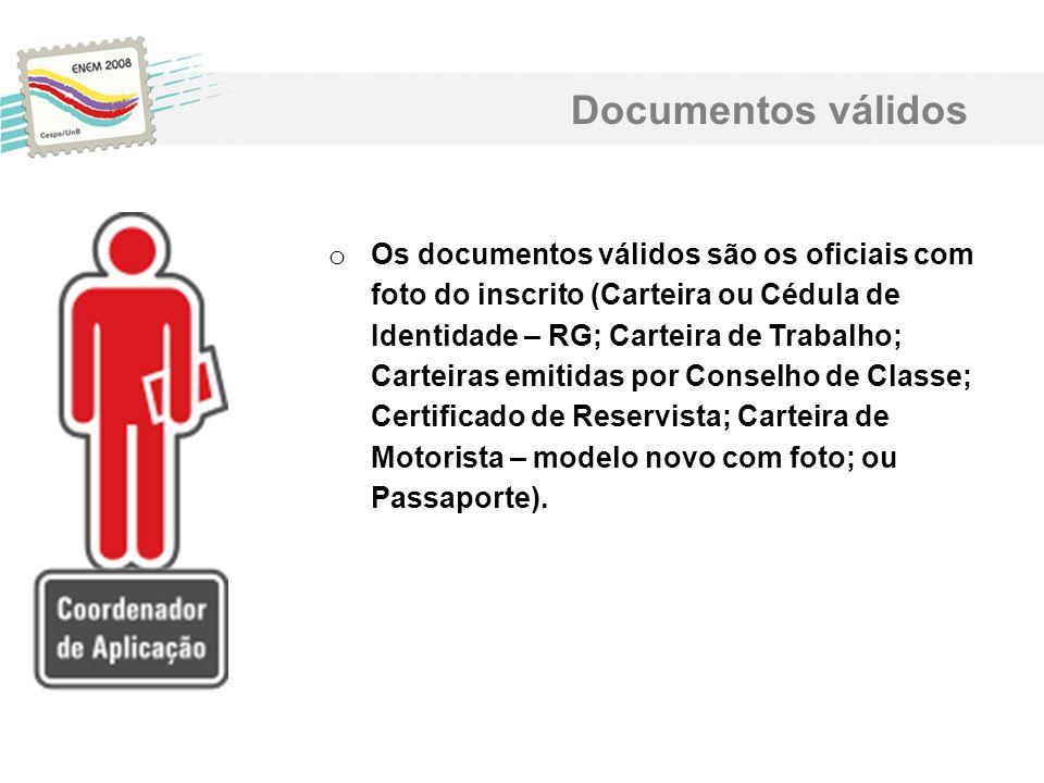 o Os documentos válidos são os oficiais com foto do inscrito (Carteira ou Cédula de Identidade – RG; Carteira de Trabalho; Carteiras emitidas por Cons