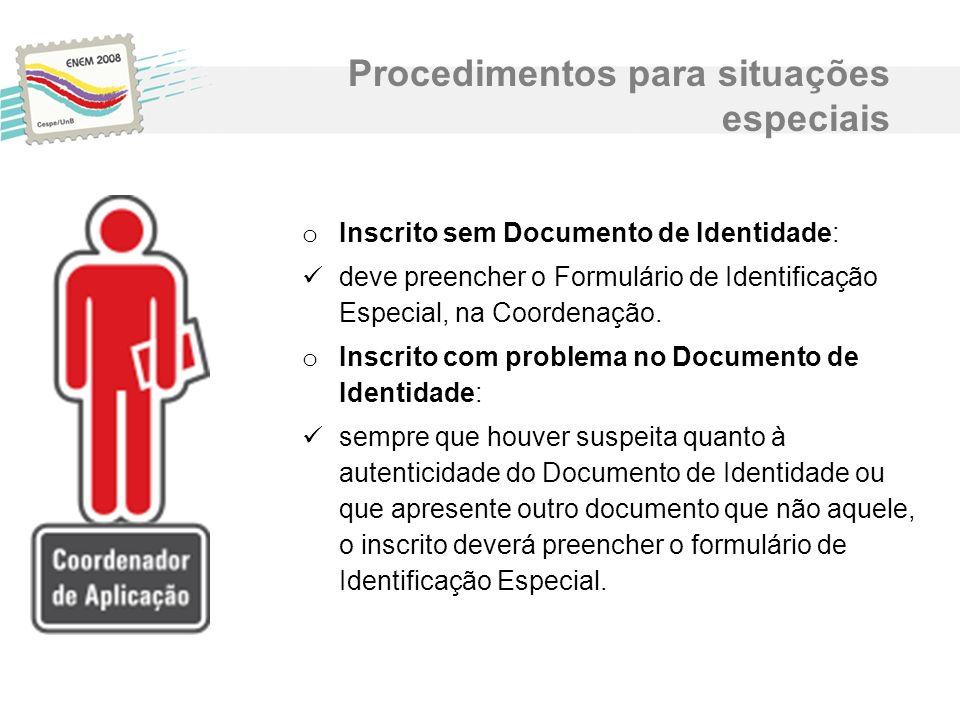 o Inscrito sem Documento de Identidade: deve preencher o Formulário de Identificação Especial, na Coordenação. o Inscrito com problema no Documento de