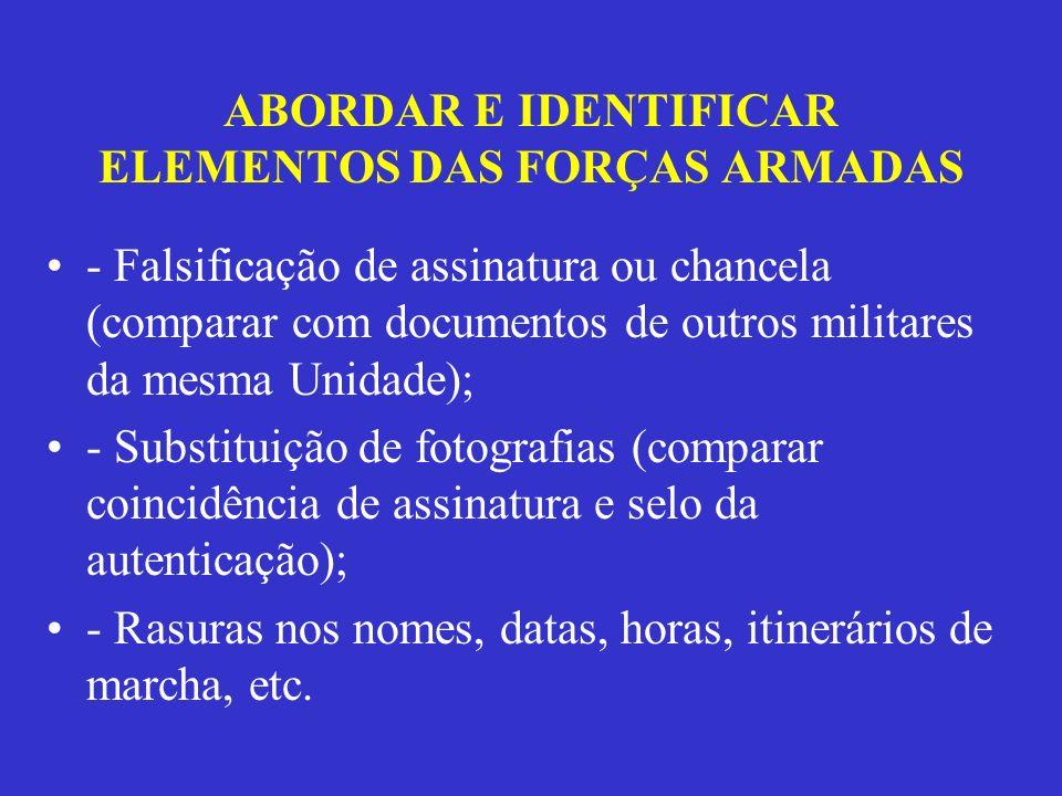 ABORDAR E IDENTIFICAR ELEMENTOS DAS FORÇAS ARMADAS - Falsificação de assinatura ou chancela (comparar com documentos de outros militares da mesma Unid