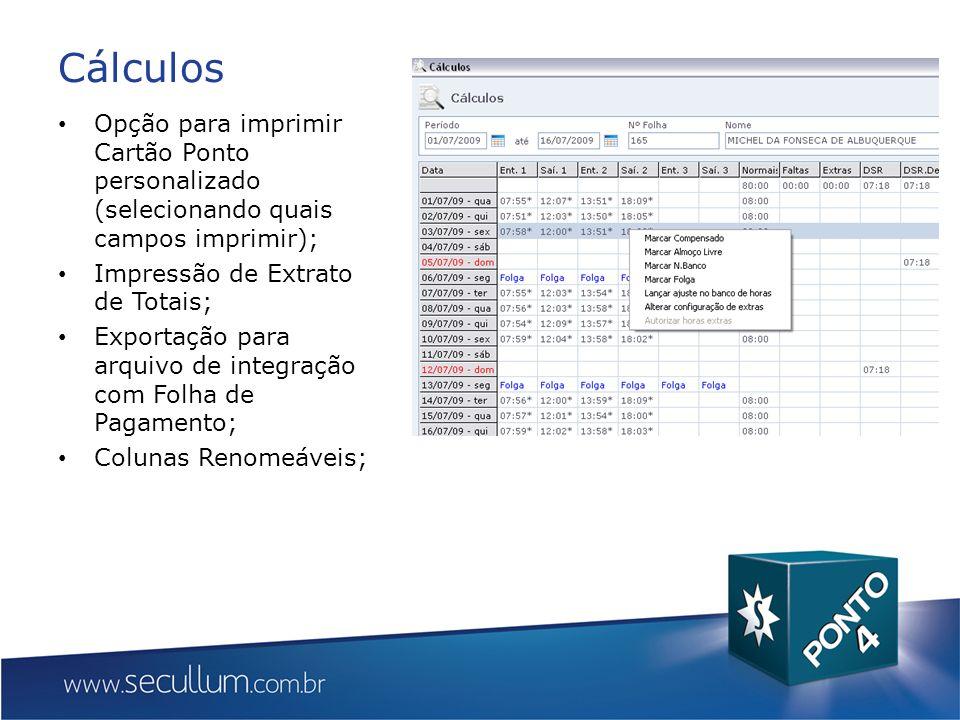 Cálculos Opção para imprimir Cartão Ponto personalizado (selecionando quais campos imprimir); Impressão de Extrato de Totais; Exportação para arquivo