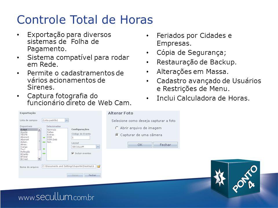 Controle Total de Horas Exportação para diversos sistemas de Folha de Pagamento. Sistema compatível para rodar em Rede. Permite o cadastramentos de vá