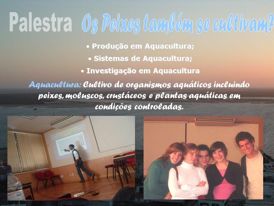 Produção em Aquacultura; Produção em Aquacultura; Sistemas de Aquacultura; Sistemas de Aquacultura; Investigação em Aquacultura Investigação em Aquacu