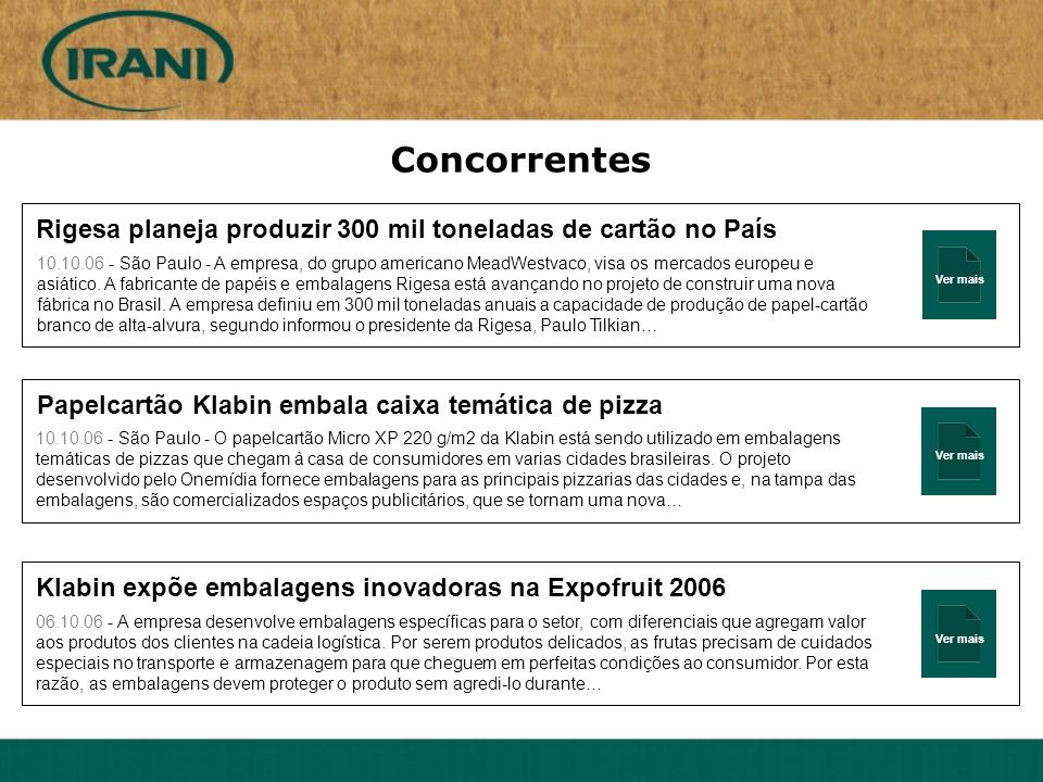Ver mais Rigesa planeja produzir 300 mil toneladas de cartão no País 10.10.06 - São Paulo - A empresa, do grupo americano MeadWestvaco, visa os mercados europeu e asiático.