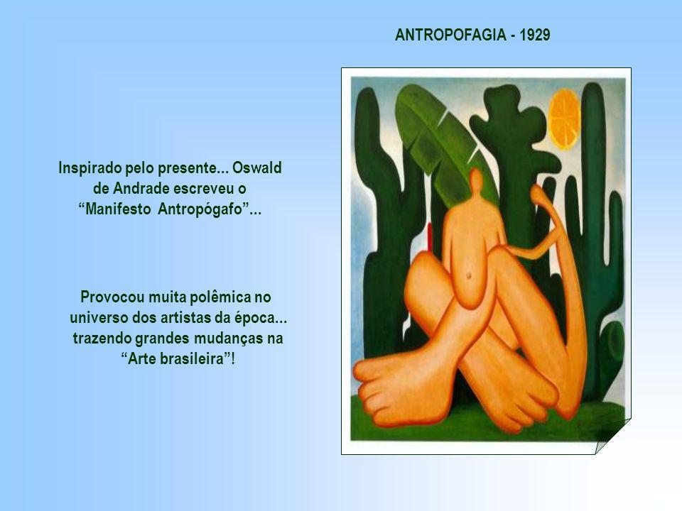 Tarsila pintou uma figura estranha em 1928 para presentear o marido.