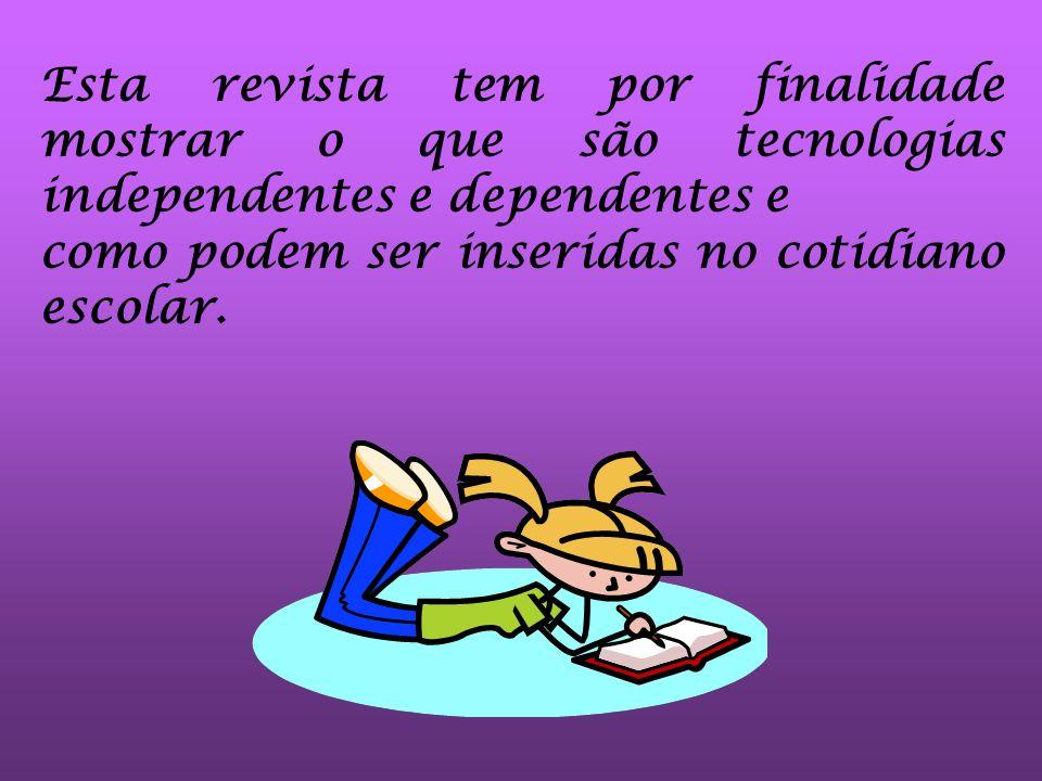 TECNOLOGIA INDEPENDENTE Tecnologia independente são aquelas que não precisam de recursos elétricos para sua reprodução e/ou utilização.