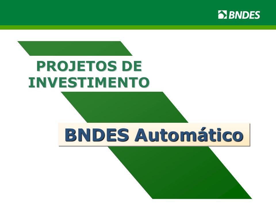 BNDES Automático PROJETOS DE INVESTIMENTO