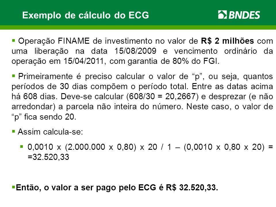 Operação FINAME de investimento no valor de R$ 2 milhões com uma liberação na data 15/08/2009 e vencimento ordinário da operação em 15/04/2011, com ga