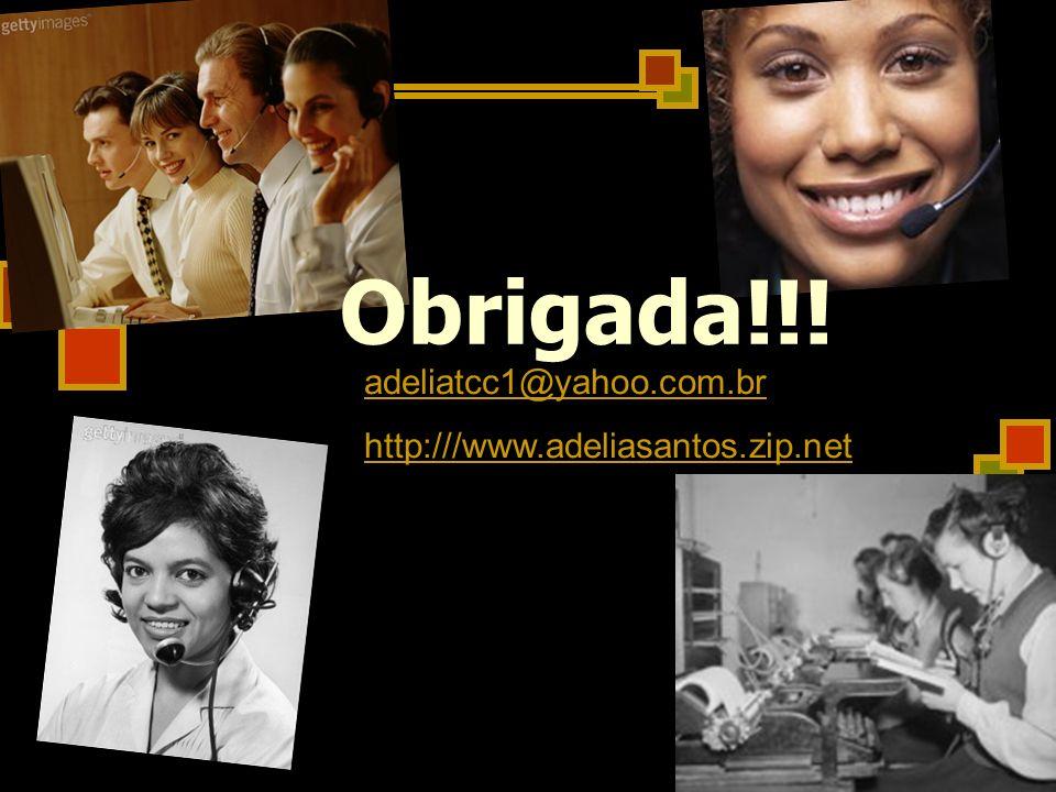 Obrigada!!! adeliatcc1@yahoo.com.br http:///www.adeliasantos.zip.net