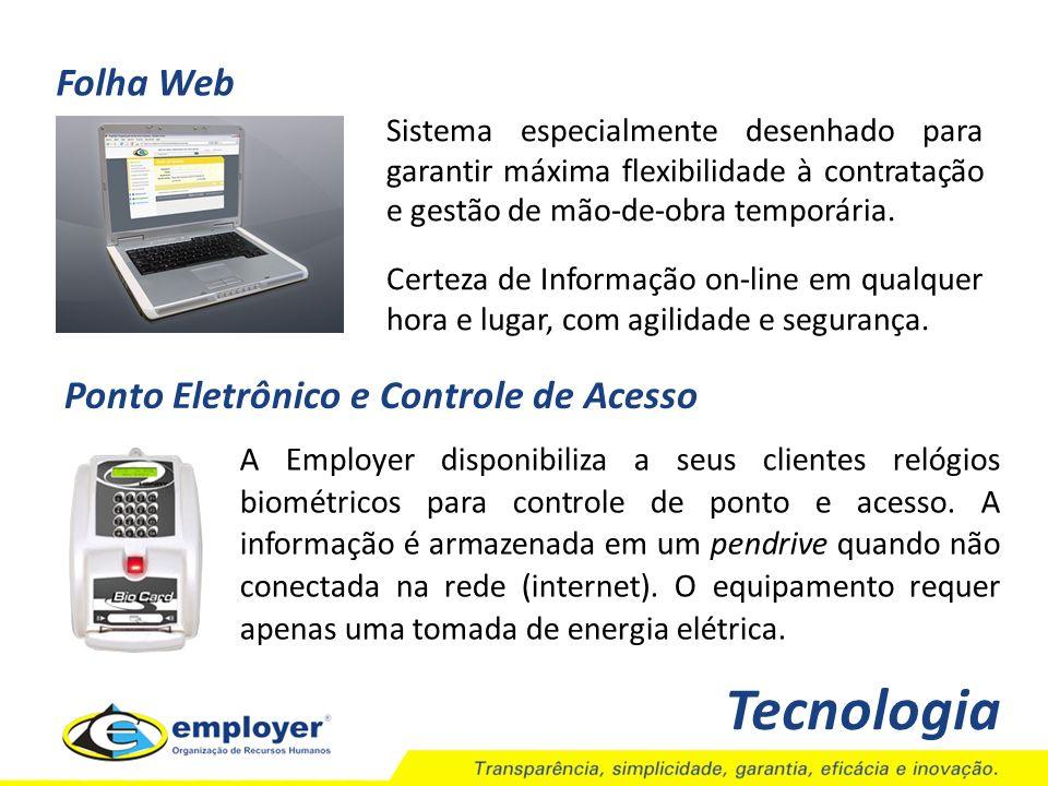 Tecnologia Folha Web Sistema especialmente desenhado para garantir máxima flexibilidade à contratação e gestão de mão-de-obra temporária. Certeza de I