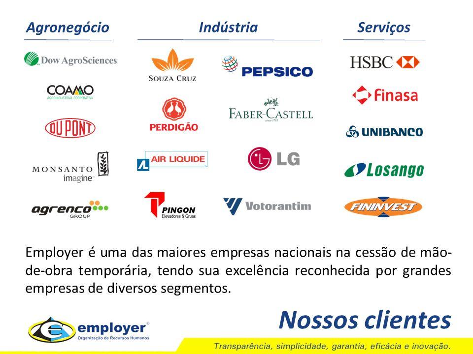 Nossos clientes Employer é uma das maiores empresas nacionais na cessão de mão- de-obra temporária, tendo sua excelência reconhecida por grandes empre