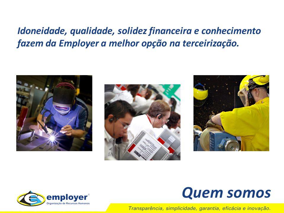 Quem somos A Employer é reconhecida por sua excelência na cessão de mão- de-obra temporária e serviços de recursos humanos.