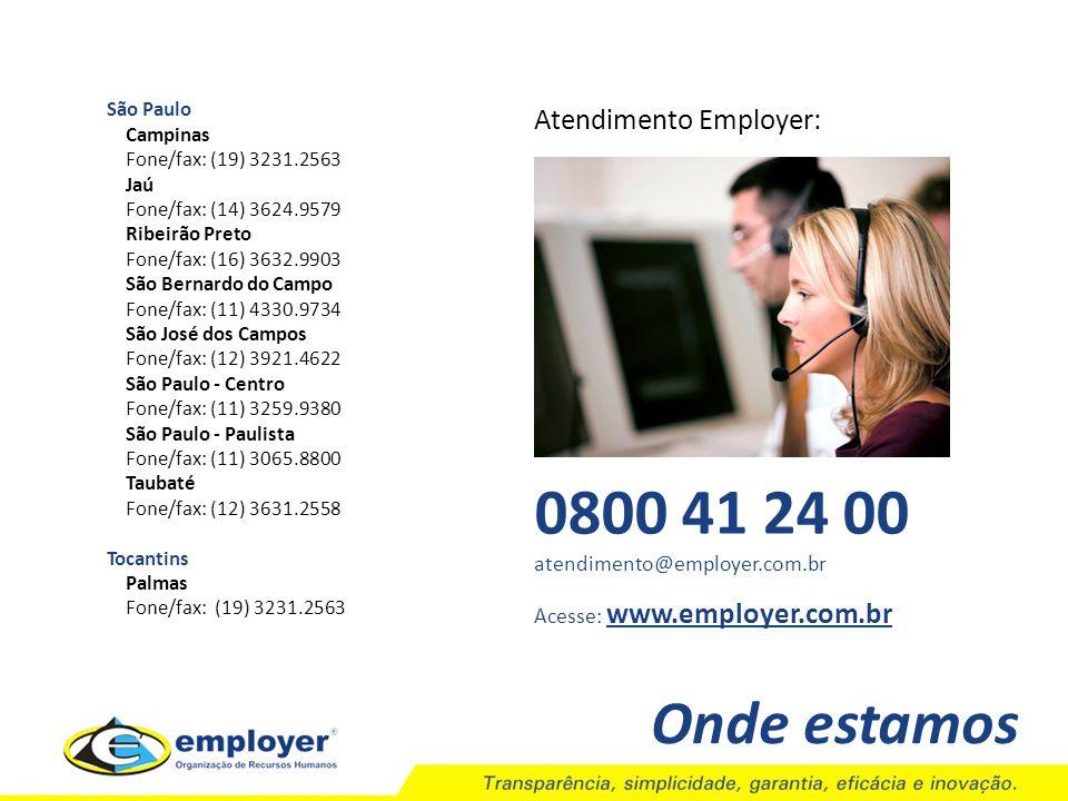 Onde estamos São Paulo Campinas Fone/fax: (19) 3231.2563 Jaú Fone/fax: (14) 3624.9579 Ribeirão Preto Fone/fax: (16) 3632.9903 São Bernardo do Campo Fo