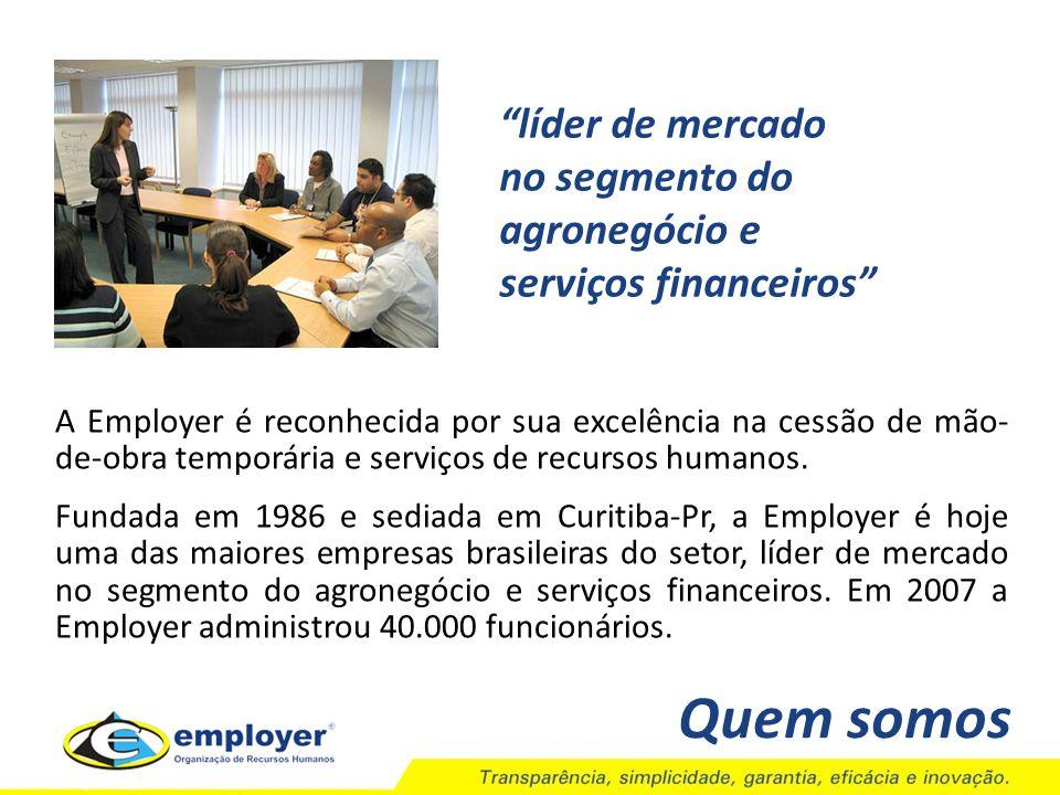 Quem somos A Employer é reconhecida por sua excelência na cessão de mão- de-obra temporária e serviços de recursos humanos. Fundada em 1986 e sediada