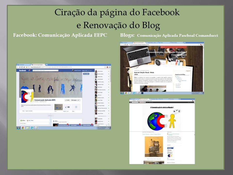 Ciração da página do Facebook e Renovação do Blog Facebook: Comunicação Aplicada EEPC Blogs: Comunicação Aplicada Paschoal Comanducci