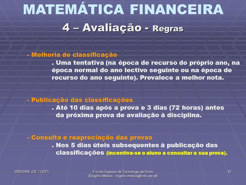 MATEMÁTICA FINANCEIRA 2005/2006 (GE / GCP)Escola Superior de Tecnologia de Viseu (Rogério Matias - rogerio.matias@estv.ipv.pt) 13 - Melhoria de classi