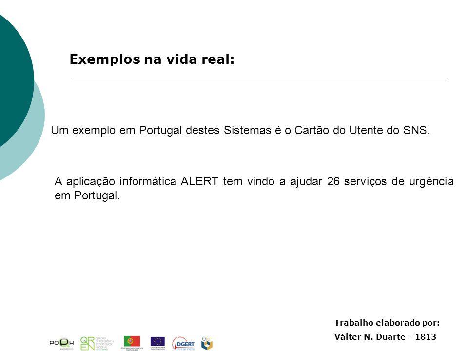 Um exemplo em Portugal destes Sistemas é o Cartão do Utente do SNS. A aplicação informática ALERT tem vindo a ajudar 26 serviços de urgência em Portug