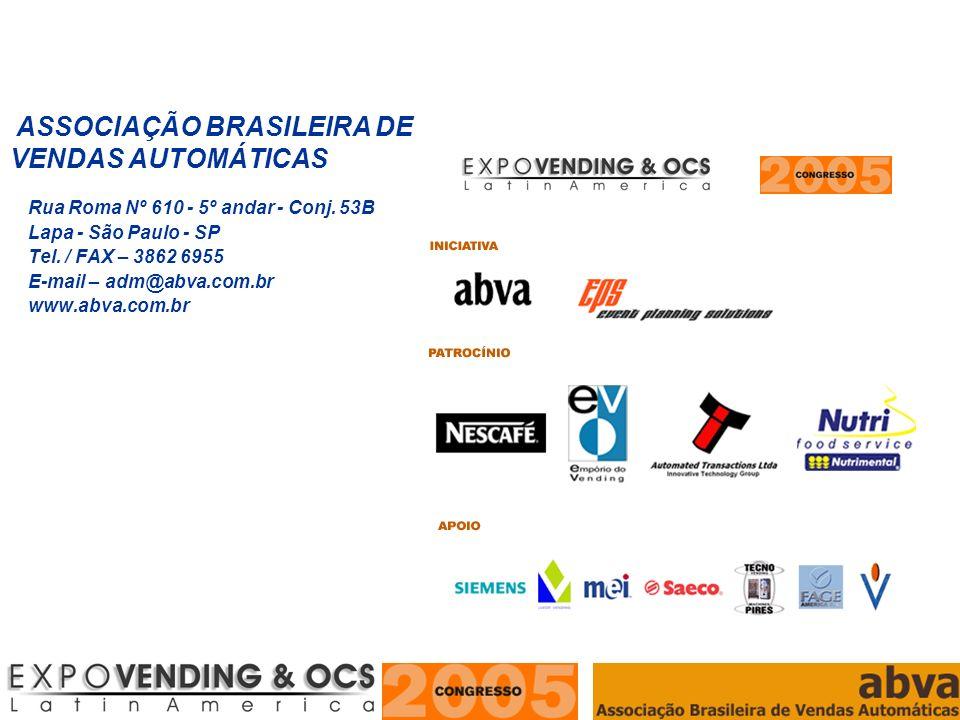 ASSOCIAÇÃO BRASILEIRA DE VENDAS AUTOMÁTICAS ASSOCIAÇÃO BRASILEIRA DE VENDAS AUTOMÁTICAS Rua Roma Nº 610 - 5º andar - Conj. 53B Lapa - São Paulo - SP T