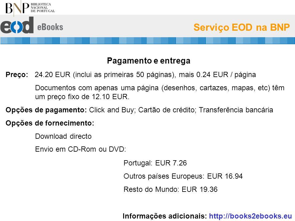 Serviço EOD na BNP Pagamento e entrega Preço: 24.20 EUR (inclui as primeiras 50 páginas), mais 0.24 EUR / página Documentos com apenas uma página (desenhos, cartazes, mapas, etc) têm um preço fixo de 12.10 EUR.