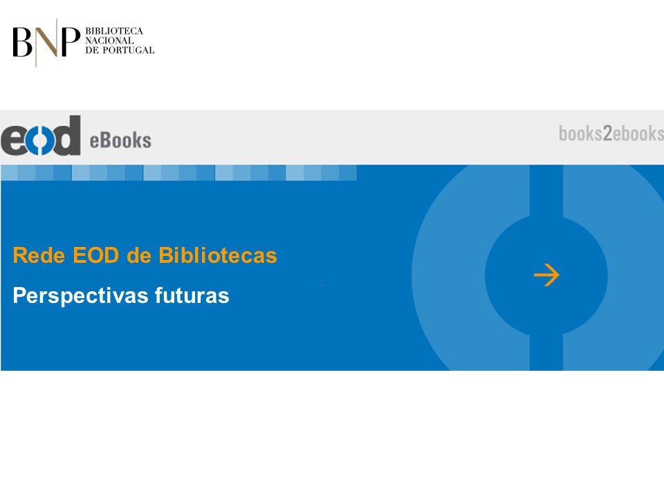 Rede EOD de Bibliotecas Perspectivas futuras
