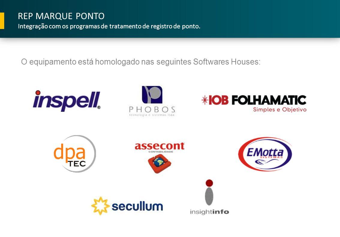 O equipamento está homologado nas seguintes Softwares Houses: REP MARQUE PONTO Integração com os programas de tratamento de registro de ponto.