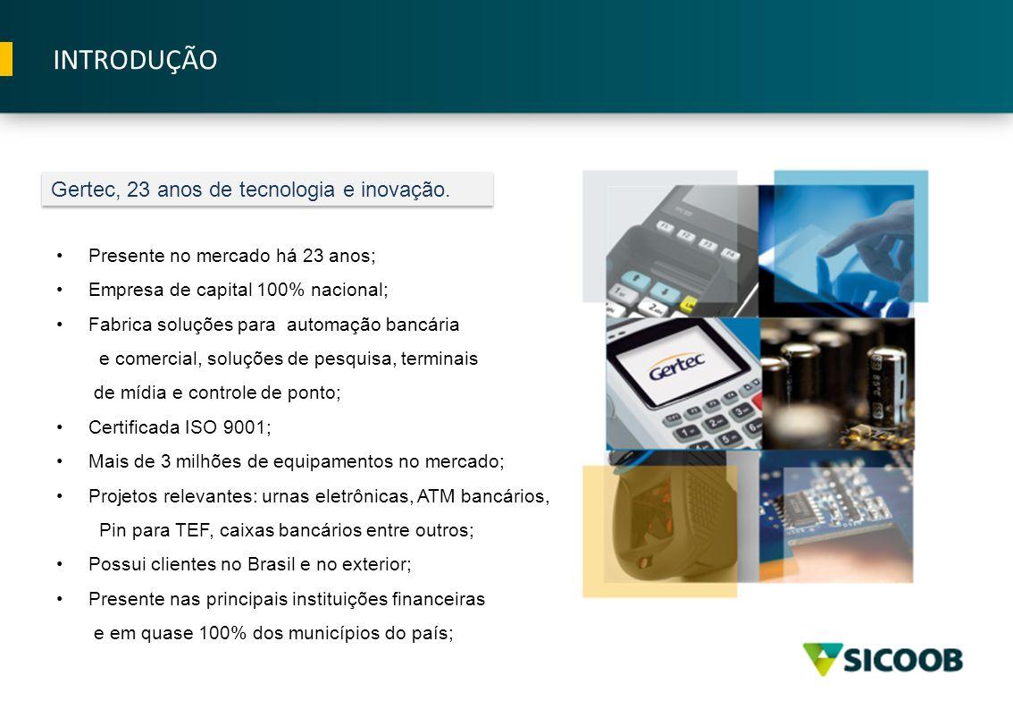 INTRODUÇÃO Presente no mercado há 23 anos; Empresa de capital 100% nacional; Fabrica soluções para automação bancária e comercial, soluções de pesquis