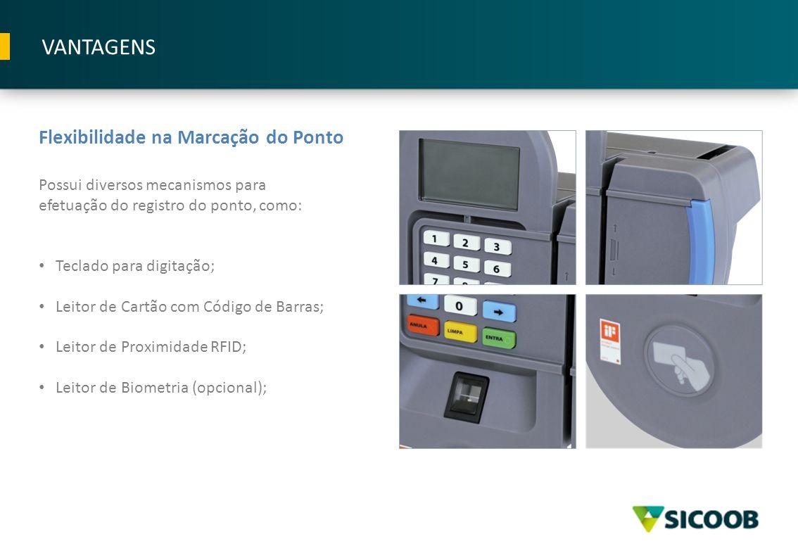 Flexibilidade na Marcação do Ponto Possui diversos mecanismos para efetuação do registro do ponto, como: Teclado para digitação; Leitor de Cartão com
