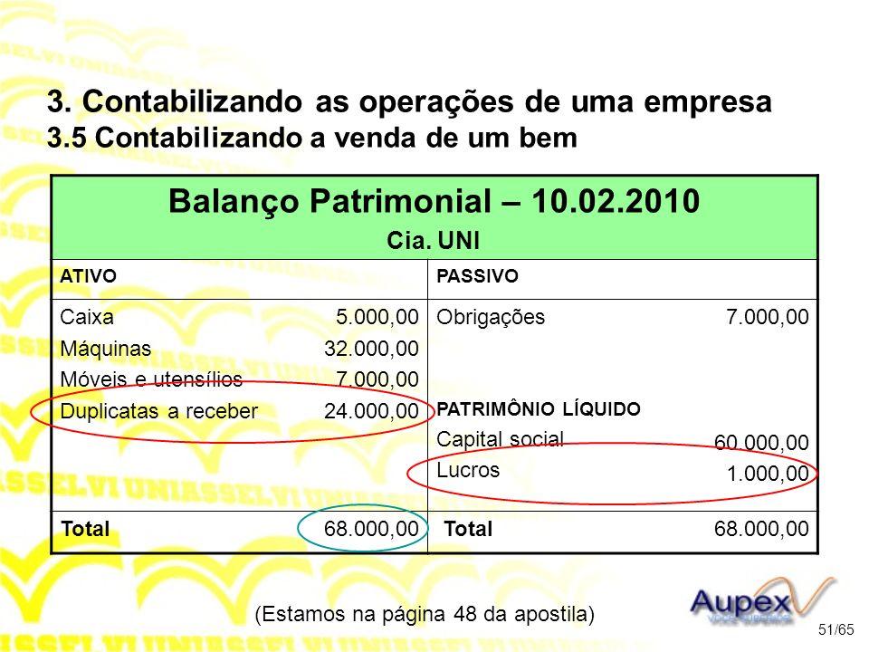 (Estamos na página 48 da apostila) 51/65 Balanço Patrimonial – 10.02.2010 Cia.