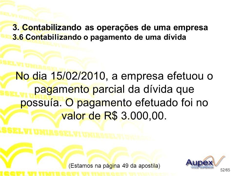 No dia 15/02/2010, a empresa efetuou o pagamento parcial da dívida que possuía.
