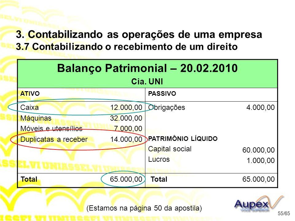 (Estamos na página 50 da apostila) 55/65 Balanço Patrimonial – 20.02.2010 Cia.