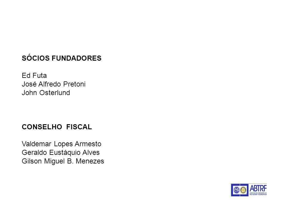 ABTRF - Associação Brasileira da The Rotary Foundation SÓCIOS FUNDADORES Ed Futa José Alfredo Pretoni John Osterlund CONSELHO FISCAL Valdemar Lopes Ar