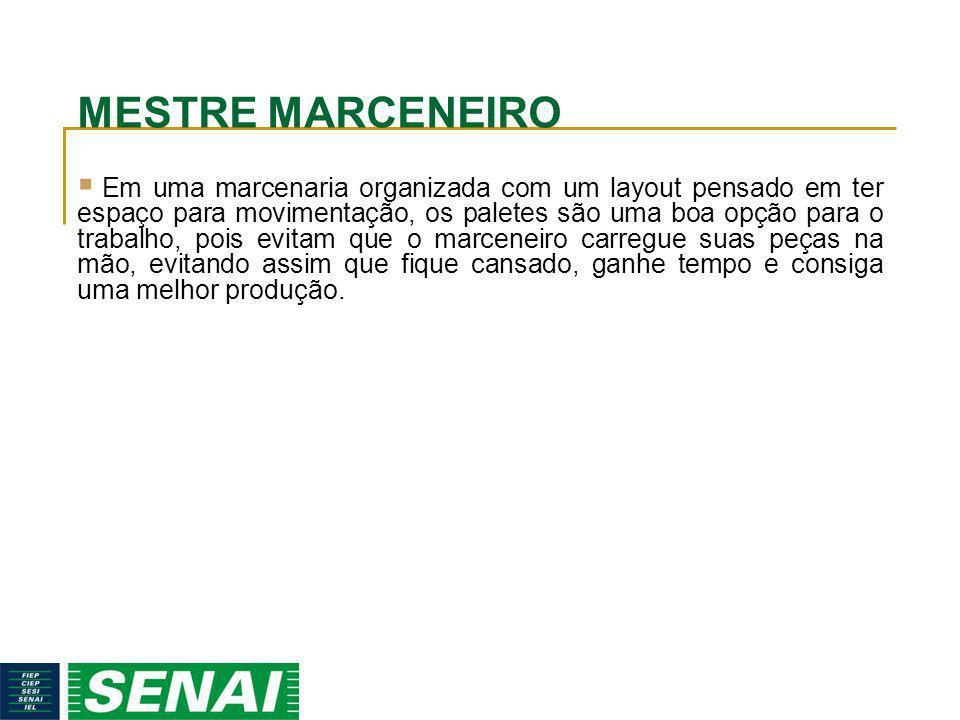 MESTRE MARCENEIRO 11.2.9 O piso do armazém deverá ser constituído de material não escorregadio, sem aspereza, utilizando-se, de preferência, o mastique asfáltico, e mantido em perfeito estado de conservação.
