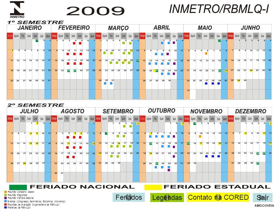 (18/02/2009) REUNIÃO DE AVALIAÇÃO ORÇAMENTÁRIA DOS ÓRGÃOS DA RBMLQ-I Voltar Local: INMETRO-XERÉM Sair Órgãos da RBMLQ-I: IPEM-MG,IPEM-SP E IPEM-RJ Contato: Patrícia Sardenberg Tel.: (21)2679-9361/9180 - Ramal 3099 (CORED)