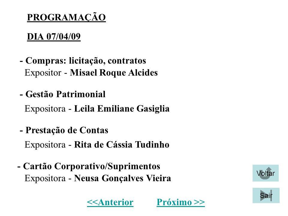 PROGRAMAÇÃO - Compras: licitação, contratos Expositor - Misael Roque Alcides - Prestação de Contas Expositora - Leila Emiliane Gasiglia - Gestão Patri
