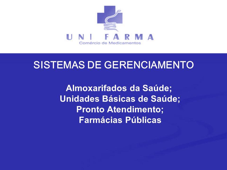 SISTEMAS DE GERENCIAMENTO Almoxarifados da Saúde; Unidades Básicas de Saúde; Pronto Atendimento; Farmácias Públicas