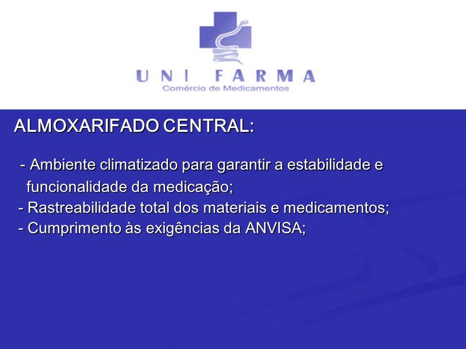 ALMOXARIFADO CENTRAL: - Ambiente climatizado para garantir a estabilidade e - Ambiente climatizado para garantir a estabilidade e funcionalidade da me