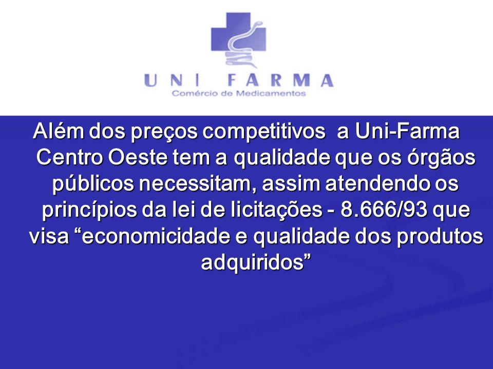 Além dos preços competitivos a Uni-Farma Centro Oeste tem a qualidade que os órgãos públicos necessitam, assim atendendo os princípios da lei de licit