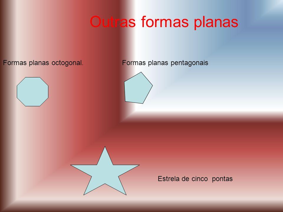Outras formas planas Formas planas octogonal.Formas planas pentagonais Estrela de cinco pontas