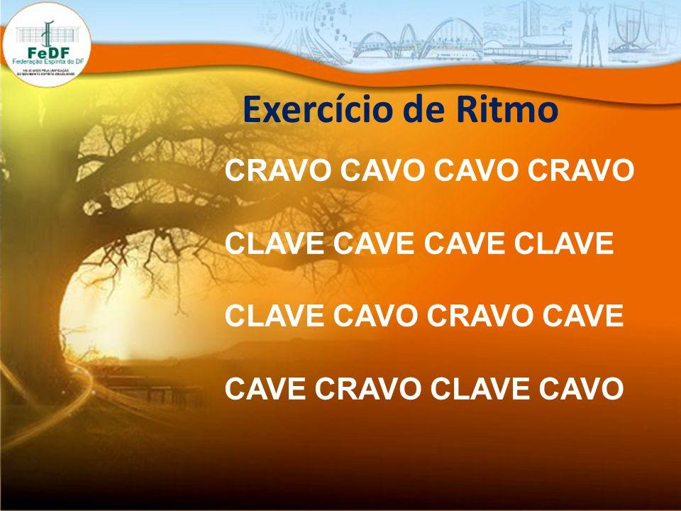 Exercício de Ritmo CRAVO CAVO CAVO CRAVO CLAVE CAVE CAVE CLAVE CLAVE CAVO CRAVO CAVE CAVE CRAVO CLAVE CAVO