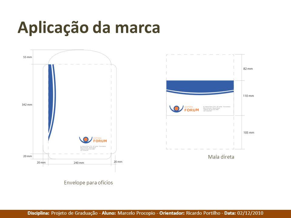 Disciplina: Projeto de Graduação - Aluno: Marcelo Procopio - Orientador: Ricardo Portilho - Data: 02/12/2010 Aplicação da marca Envelope para ofícios