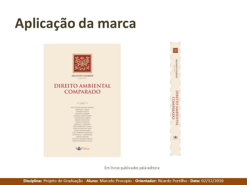 Disciplina: Projeto de Graduação - Aluno: Marcelo Procopio - Orientador: Ricardo Portilho - Data: 02/12/2010 Aplicação da marca Em livros publicados p
