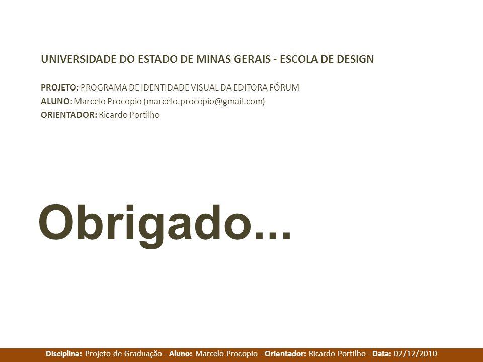 Disciplina: Projeto de Graduação - Aluno: Marcelo Procopio - Orientador: Ricardo Portilho - Data: 02/12/2010 UNIVERSIDADE DO ESTADO DE MINAS GERAIS -