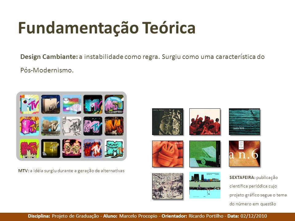 Disciplina: Projeto de Graduação - Aluno: Marcelo Procopio - Orientador: Ricardo Portilho - Data: 02/12/2010 Fundamentação Teórica Design Cambiante: a