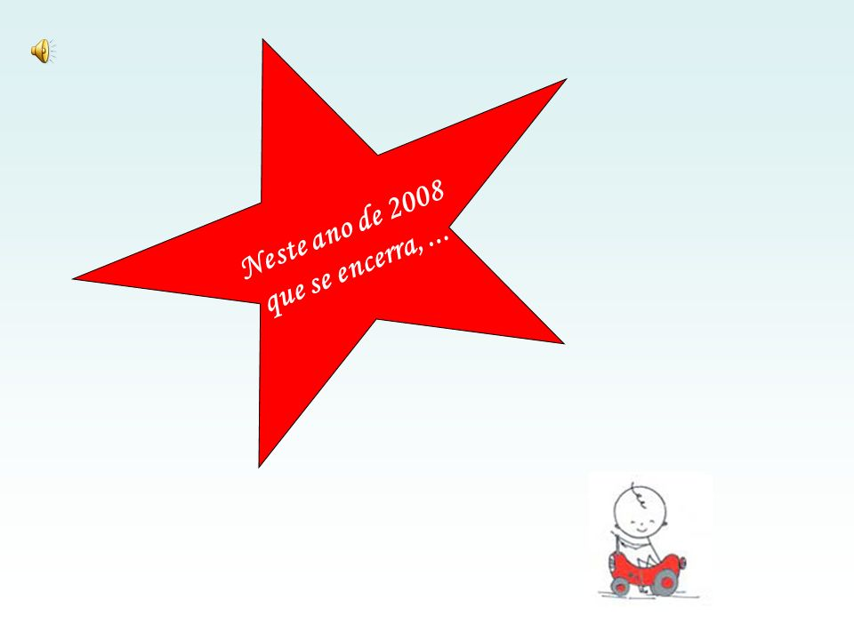 Neste ano de 2008 que se encerra,...